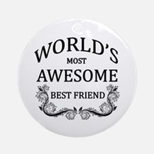 World's Most Awesome Best Friend Ornament (Round)