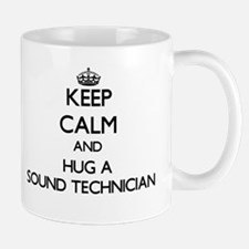 Keep Calm and Hug a Sound Technician Mugs