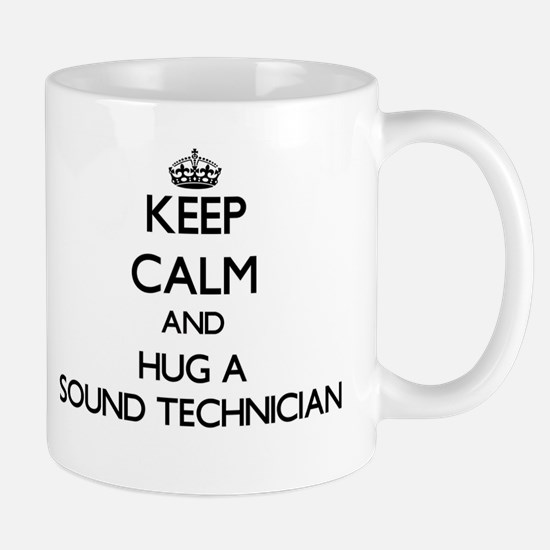 Keep Calm and Hug a Sound Technician Mugs