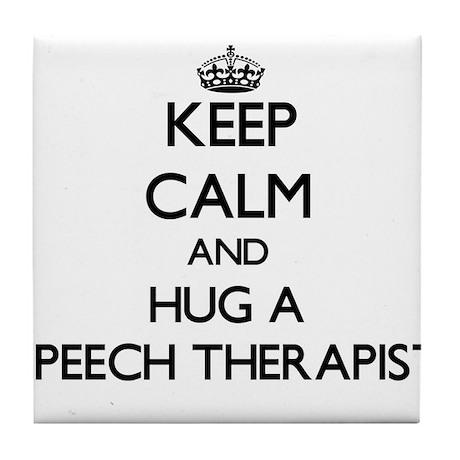 Keep Calm and Hug a Speech Therapist Tile Coaster