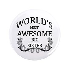 "World's Most Awesome Big Sister 3.5"" Button"