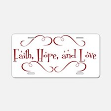 faith, hope, love Aluminum License Plate