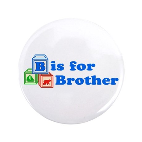 """B is for Brother 3.5"""" Button"""