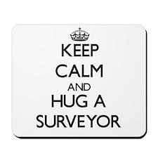 Keep Calm and Hug a Surveyor Mousepad