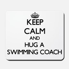 Keep Calm and Hug a Swimming Coach Mousepad