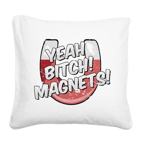 Yeah Magnets Square Canvas Pillow