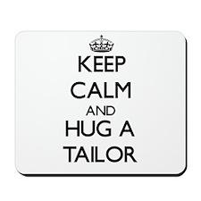 Keep Calm and Hug a Tailor Mousepad