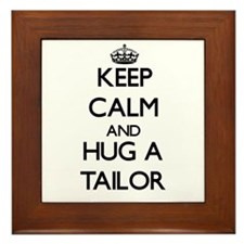 Keep Calm and Hug a Tailor Framed Tile