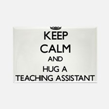 Keep Calm and Hug a Teaching Assistant Magnets