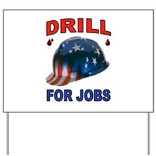 DRILLER HAT Yard Sign