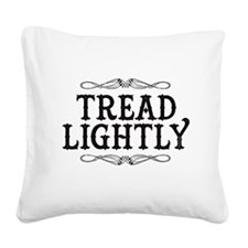 Breaking Bad: Tread Lightly Square Canvas Pillow
