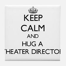 Keep Calm and Hug a Theater Director Tile Coaster