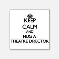 Keep Calm and Hug a Theatre Director Sticker