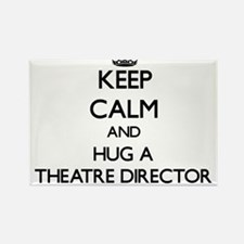 Keep Calm and Hug a Theatre Director Magnets