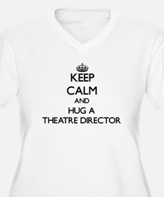 Keep Calm and Hug a Theatre Director Plus Size T-S