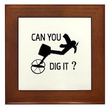 Can you dig it ? Framed Tile