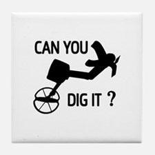 Can you dig it ? Tile Coaster