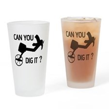 Can you dig it ? Drinking Glass
