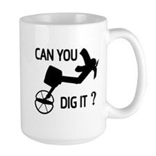 Can you dig it ? Mugs