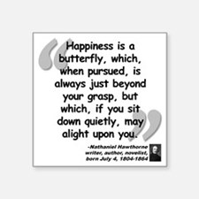 """Hawthorne Happiness Quote Square Sticker 3"""" x 3"""""""