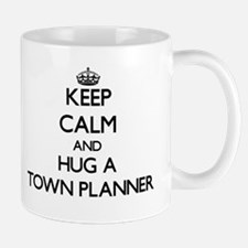Keep Calm and Hug a Town Planner Mugs