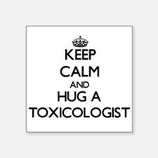 Keep Calm and Hug a Toxicologist Sticker