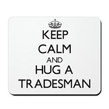Keep Calm and Hug a Tradesman Mousepad