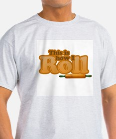 This Is How I Roll Ash Grey T-Shirt