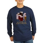 Beer and Sex Long Sleeve Dark T-Shirt
