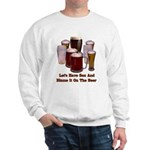 Beer and Sex Sweatshirt