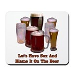 Beer and Sex Mousepad