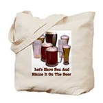Beer and Sex Tote Bag