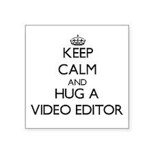 Keep Calm and Hug a Video Editor Sticker