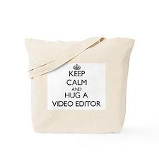 Keep Calm and Hug a Video Editor Tote Bag