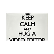 Keep Calm and Hug a Video Editor Magnets