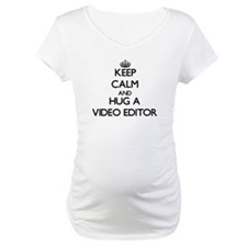 Keep Calm and Hug a Video Editor Shirt
