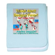 Dengue Fever Travel Alert baby blanket