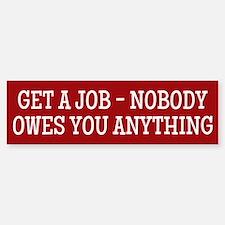 Get A Job Bumper Bumper Bumper Sticker