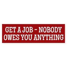Get A Job Bumper Bumper Sticker