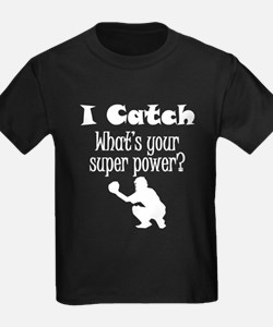 I Catch (Baseball) What's Your Super Power? T-Shir