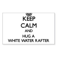 Keep Calm and Hug a White Water Rafter Decal