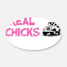 Real Chicks Drive Sticks - Hot Pin Oval Car Magnet