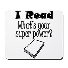 I Read What's Your Super Power? Mousepad