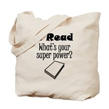 I Read What's Your Super Power? Tote Bag