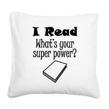 I Read What's Your Super Power? Square Canvas Pill