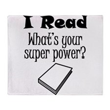 I Read What's Your Super Power? Throw Blanket