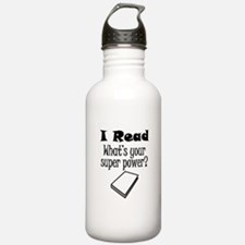 I Read What's Your Super Power? Water Bottle