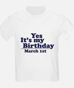 March 1 Birthday Kids T-Shirt