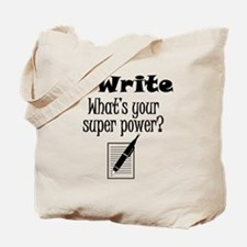 I Write What's Your Super Power? Tote Bag