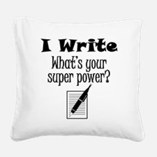 I Write What's Your Super Power? Square Canvas Pil